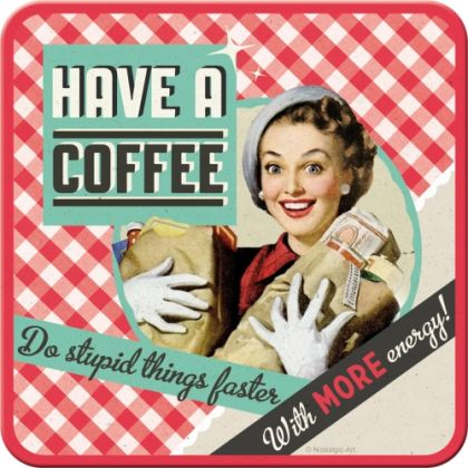 Suport pahar Have a Coffee