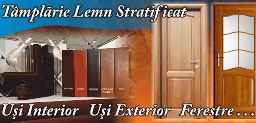 Tamplarie Lemn Stratificat - Ferestre, Usi Interior, Usi Exterior
